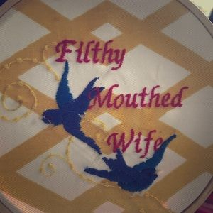 Filthy Mouthed Wife embroidery hoop